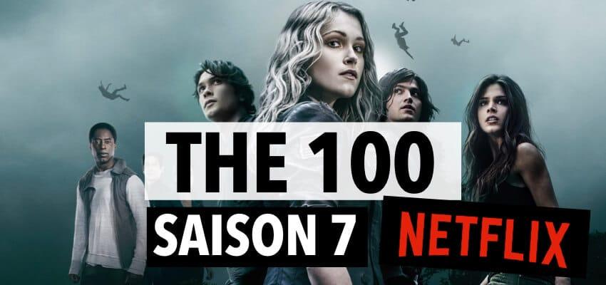 The 100 saison 7 Netflix