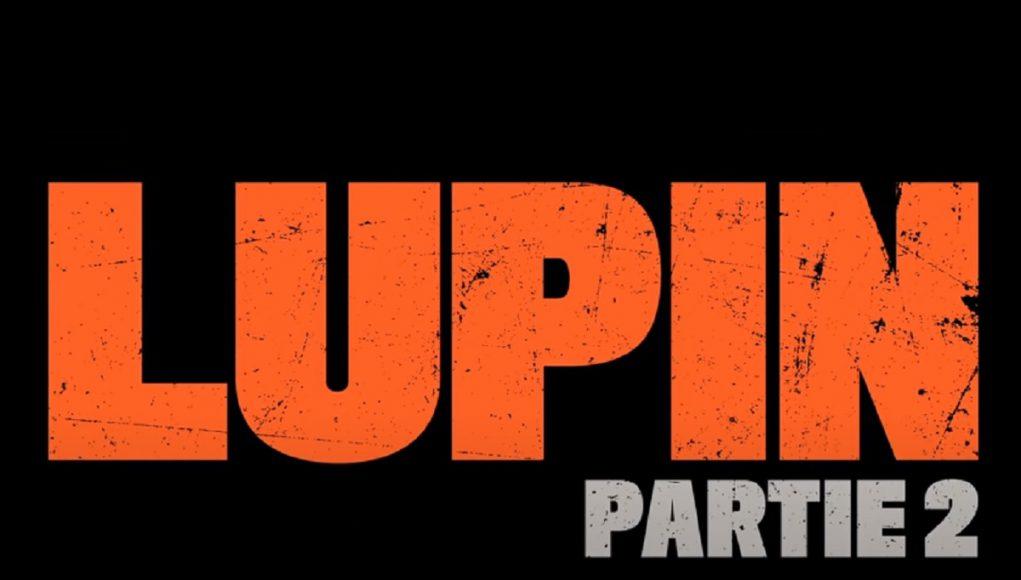 date de sortie et bande annonce Lupin partie 2